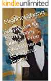 Easy Ways to Earn Money and Get Free Stuff When Bored and Broke!