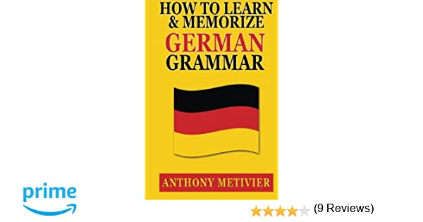 Amazon.com: How to Learn and Memorize German Grammar ...