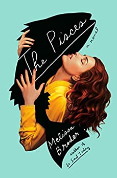 The Pisces: A Novel by [Broder, Melissa]