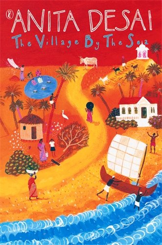themes of the village by the sea anita desai A study of the themes of alienation, detachment and relationship crises in anita desai's  the major dominating themes in anita desai's novels are,.