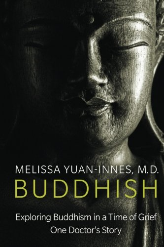 Buddhish: Exploring Buddhism in a Time of Grief: One Doctor's Story