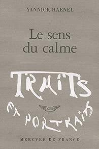 Le sens du calme par Yannick Haenel