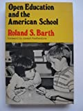 Open Education and the American School, Roland S. Barth, 0805204571