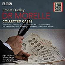 Dr Morelle: Collected Cases: Classic Radio Crime Radio/TV Program by Ernest Dudley Narrated by Cecil Parker,  full cast, Sheila Sims