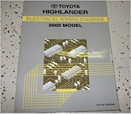 2003 Toyota Highlander Electrical Wiring Diagrams Service Shop Repair Manual Toyota Amazon Com Books