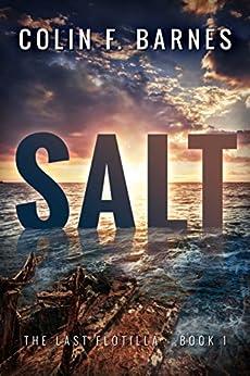 Salt (The Last Flotilla Book 1) by [Barnes, Colin F.]