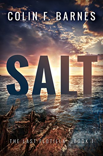 Salt (The Last Flotilla Book 1)