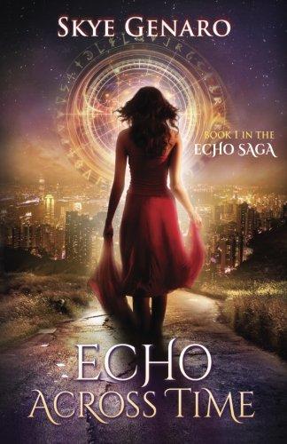 Download Echo Across Time: Book 1 in The Echo Saga (Volume 1) pdf epub