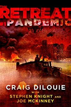 The Retreat #1: Pandemic - Kindle edition by Craig DiLouie, Stephen Knight, Joe McKinney