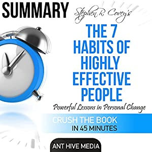 Summary of Steven R. Covey's The 7 Habits of Highly Effective People: Powerful Lessons in Personal Change Audiobook