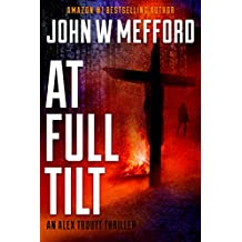 AT Full Tilt (An Alex Troutt Thriller, Book 12) (Redemption Thriller Series 24)