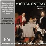 Contre-histoire de la philosophie 6.2: Les libertins baroques - De Gassendi à Spinoza | Michel Onfray
