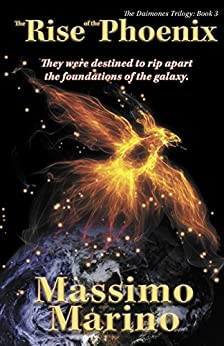 The Rise of the Phoenix: Daimones Trilogy, Vol.3 by [Marino, Massimo]