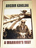 img - for A Warrior's Way by Avigdor Kahalani (1999-01-01) book / textbook / text book