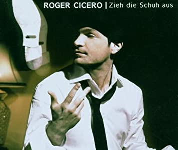 Zieh die Schuh aus Cicero, Roger: : Musik