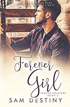 Forever Girl (Tagged Soldiers Book 2) by [Destiny, Sam]