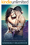 Impossible Love: An Unforeseen Destiny Novel Book One
