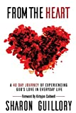 From The Heart: A 40 Day Journey of Experiencing God's Love in Everyday Life