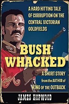 Bushwhacked by [Hopwood, James]