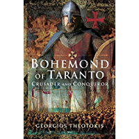 Bohemond of Taranto: Crusader and Conqueror