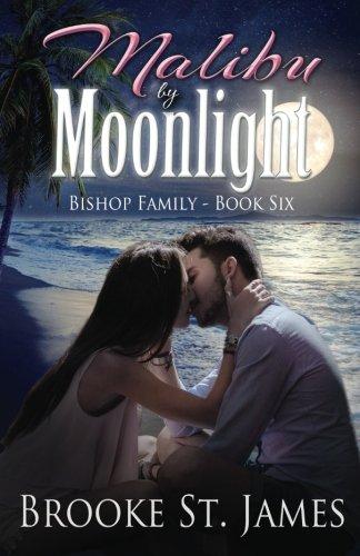 Malibu by Moonlight (Bishop Family) (Volume 6)