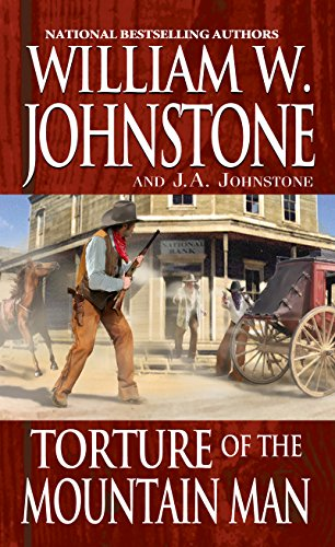 Torture of the Mountain Man (Mountain Man Series Book - William Johnstone