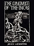 Front cover for the book The Conquest of the Incas by John Hemming