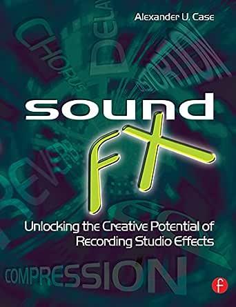 Sound FX: Unlocking the Creative Potential of Recording