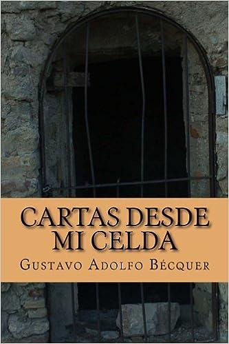 Cartas desde mi celda: Gustavo Adolfo Becquer: 9781540862808 ...