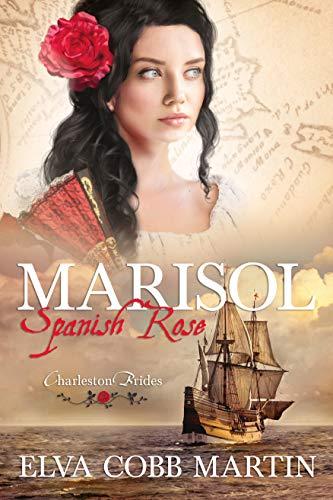 Book: Marisol ~ Spanish Rose (Charleston Brides Book 1) by Elva Cobb Martin