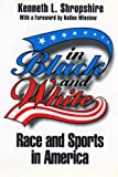 img - for In Black and White: Race and Sports in America book / textbook / text book