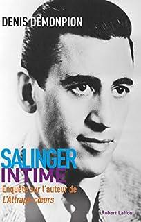 Salinger intime : enquête sur l'auteur de L'attrape-coeurs, Demonpion, Denis