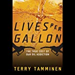 Lives Per Gallon: The True Cost of Our Oil Addiction | Terry Tamminen