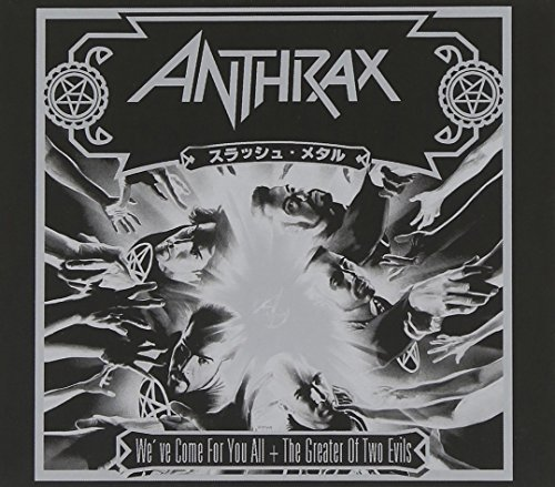 ANTHRAX - Weve Come For You All / Greater Of Two Evils - Zortam Music