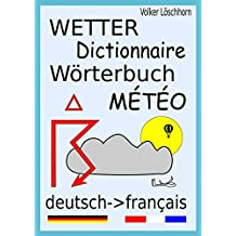 Wetterwörterbuch - Dictionnaire Météo: deutsch-französisch (French Edition)