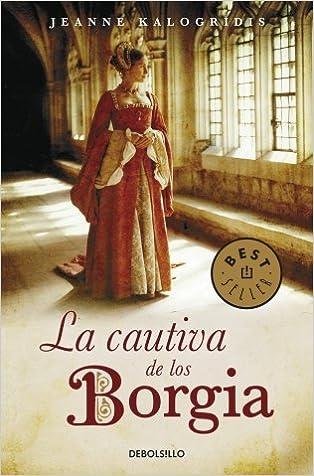 La cautiva de los Borgia (BEST SELLER): Amazon.es: Jeanne ...