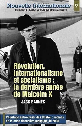 Téléchargement Nouvelle Internationale n° 9 : Révolution, internationalisme et socialisme - La dernière année de Malcolm X epub, pdf