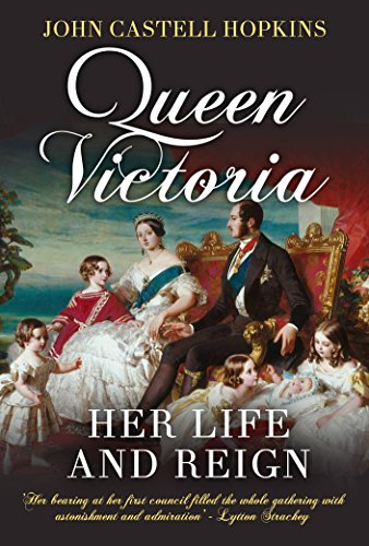 Queen Victoria, Her Life and Reign