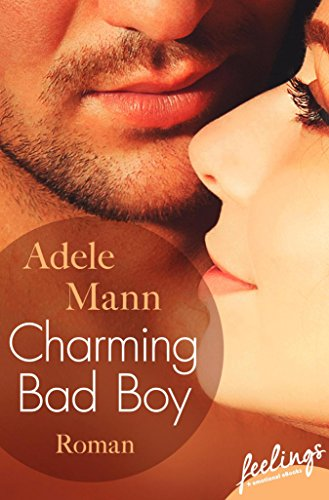 Charming Bad Boy: Roman (Bad-Boy-Reihe 1) (German Edition) (Sonnenbrille 1)