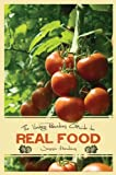 Guide to Real Food, Jessie Hawkins, 0982231873