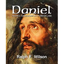 Daniel: Faithful Discipleship in a Foreign Land (JesusWalk Bible Study Series)