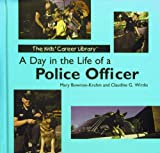 img - for A Day in the Life of a Police Officer (The Kids' Career Library) book / textbook / text book