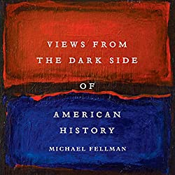 Views from the Dark Side of American History (Conflicting Worlds: New Dimensions of the American Civil War)