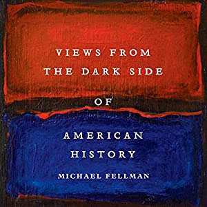 Views from the Dark Side of American History (Conflicting Worlds: New Dimensions of the American Civil War) Audiobook