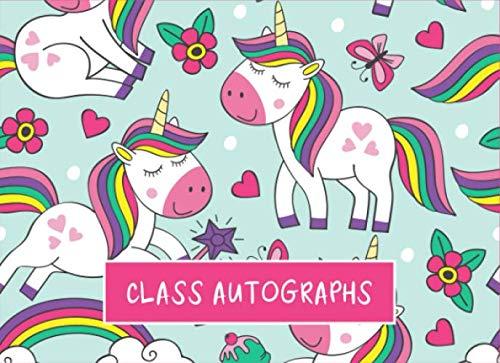 Class Autographs: Cute Magic Unicorns Graduation Keepsake for Students & Teachers, Memory Book, Unlined Blank Pages