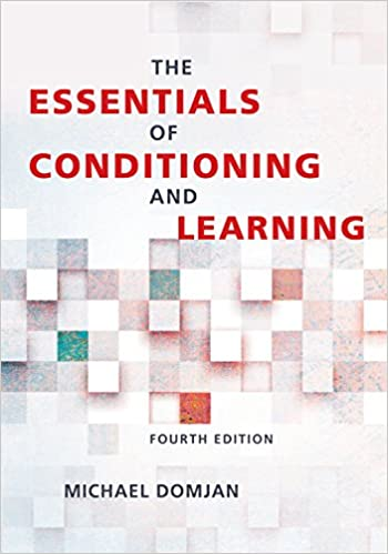 The Essentials of Conditioning and Learning: 4th Edition
