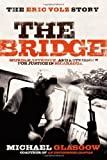 The Bridge: the Eric Volz Story, Michael Glasgow, 1600375014