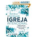 Igreja Intencional: Edificando seu ministério sobre o Evangelho (Portuguese Edition)