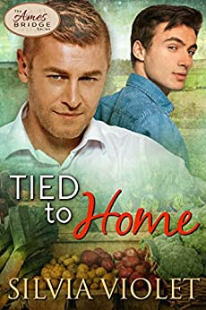 Tied to Home (Ames Bridge Book 3) by [Violet, Silvia ]
