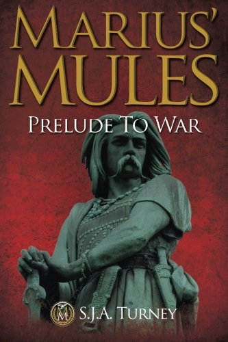 Marius' Mules: Prelude to War [Mr S.J.A. Turney] (Tapa Blanda)